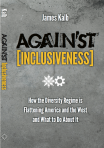 Against Inclusiveness by Jim Kalb