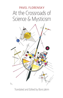 FLORENSKY At the Crossroads of Science and Mysticism
